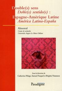 Catherine Pélage et Samuel Fasquel - Double(s) sens : Espagne-Amérique Latine.