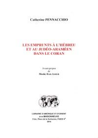 Catherine Pennacchio - Les emprunts à l'hébreu et au judéo-araméen dans le Coran.
