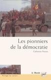 Catherine Perron - Les pionniers de la démocratie - Elites politiques locales tchèques et est-allemandes, 1989-1998.
