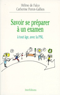 Catherine Perrot-Gallien et Hélène de Falco - Savoir se préparer à un examen - À tout âge, avec la PNL.
