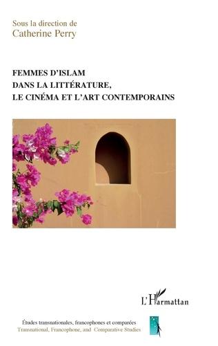 Femmes d'islam dans la littérature, le cinéma et l'art contemporains