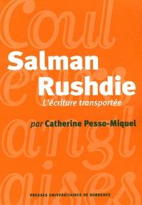 Catherine Pesso-Miquel - Salman Rushdie - L'écriture transportée.