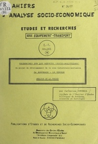 Catherine Peyrega et Jacques Peyrega - Recherches sur les aspects socio-politiques du projet de développement de la zone industrialo-portuaire de Bordeaux-Le Verdon - Analyse de la presse.