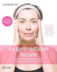 Catherine Pez - La gymnastique faciale 4e ed..
