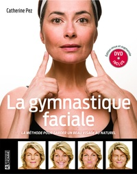 Catherine Pez - La gymnastique faciale - La méthode pour garder un beau visage au naturel. 1 DVD