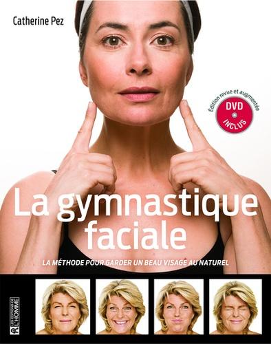 La gymnastique faciale. La méthode pour garder un beau visage au naturel  édition revue et augmentée -  avec 1 DVD