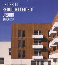 Catherine Pierre - Le défi du renouvellement urbain - Groupe 3F.
