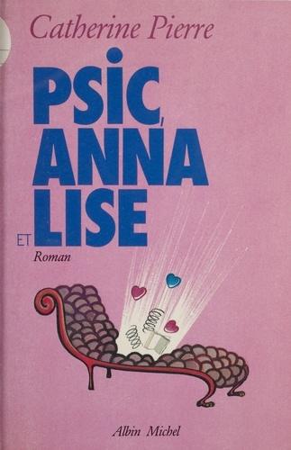 Psic, Anna et Lise