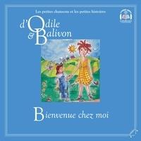 Catherine Pinard et Yvon Rioux - Le tour du monde  : Odile et Balivon : Bienvenue chez moi - Bienvenue chez moi.