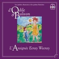 Catherine Pinard et Yvon Rioux - Le tour du monde  : Odile et Balivon : L'araignée Eensy Weensy - L'araignée Eensy Weensy.