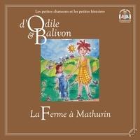Catherine Pinard et Yvon Rioux - Le tour du monde  : Odile et Balivon : La ferme à Mathurin - La ferme à Mathurin.