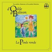 Catherine Pinard et Yvon Rioux - Le tour du monde  : Odile et Balivon : La poule ronde - La poule ronde.
