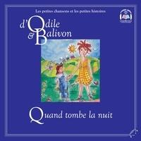 Catherine Pinard et Yvon Rioux - Le tour du monde  : Odile et Balivon : Quand tombe la nuit - Quand tombe la nuit.