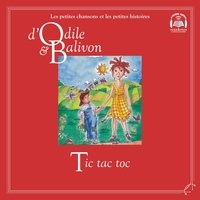 Catherine Pinard et Yvon Rioux - Le tour du monde  : Odile et Balivon : Tic tac toc - Tic tac toc.