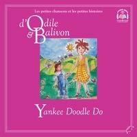 Catherine Pinard et Yvon Rioux - Le tour du monde  : Odile et Balivon : Yankee Doodle Do - Yankee Doodle Do.