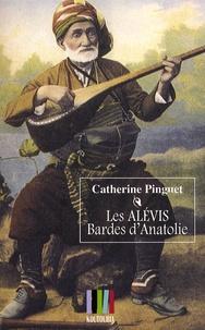 Catherine Pinguet - Les Alévis, bardes d'Anatolie.