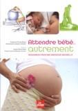 Catherine Piraud-Rouet et Emmanuelle Sampers - Attendre bébé... autrement - Ressources pour une grossesse naturelle.