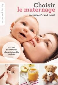 Catherine Piraud-Rouet - Choisir le maternage.