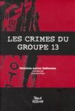 Catherine Pitiot et  Collectif - LES CRIMES DU GROUPE 13. - Histoires noires italiennes.