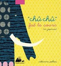"""Catherine Pollaci - """"Chû chû"""" fait la souris (en japonais)."""