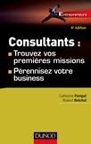 Catherine Pompeï et Roland Bréchot - Consultants : trouvez vos premières missions - 4ed - Pérennisez votre business.