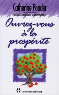 Catherine Ponder - Ouvrez-vous à la prospérité.