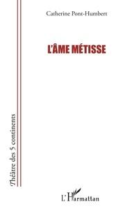 Catherine Pont-Humbert - L'âme métisse.