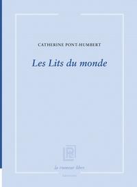Catherine Pont-Humbert - Les Lits du monde.