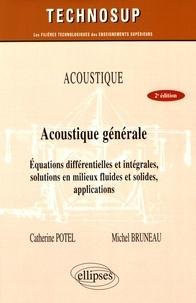 Acoustique générale - Equations différentielles et intégrales, solutions en milieux fluides et solides, applications.pdf