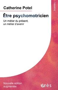 Télécharger amazon ebook to iphone Etre psychomotricien  - Un métier du présent, un métier d'avenir (French Edition) 9782749264288