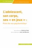 """Catherine Potel - L'adolescent, son corps, ses """"en jeux"""" - Point de vue psychomoteur."""