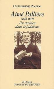 Aimé Pallière (1868-1949) - Un chrétien dans le judaïsme.pdf