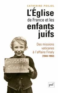 Deedr.fr L'Eglise de France et les enfants juifs - Des missions vaticanes à l'affaire Finaly (1944-1953) Image
