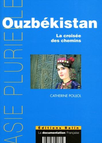 Catherine Poujol - Ouzbékistan - La croisée des chemins.