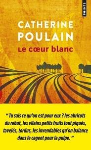 Catherine Poulain - Le coeur blanc.
