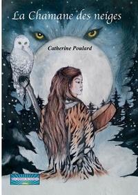 Catherine Poulard-Camax - La chamane des neiges.