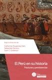 Catherine Poupeney Hart et Sebastian Ferrero - El Peru en su historia - Fracturas y persistencias.