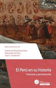 Catherine Poupeney-Hart et Sebastian Ferrero - El Perú en su historia - Fracturas y persistencias.