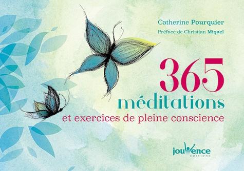 Catherine Pourquier - 365 méditations et exercices de pleine conscience.