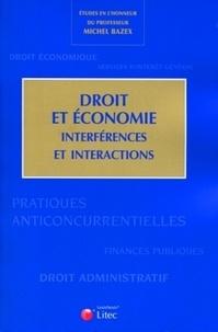 Catherine Prebissy-Schnall et Gilles-J Guglielmi - Droit et économie - Interférences et interactions - Etudes en l'honneur du professeur Michel Bazex.
