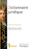 Catherine Puigelier et Jean - Louis Hérin - Dictionnaire juridique - Définitions, explications et correspondances.