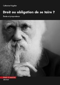 Catherine Puigelier - Droit ou obligation de se taire ? - Etudes et jurisprudence.