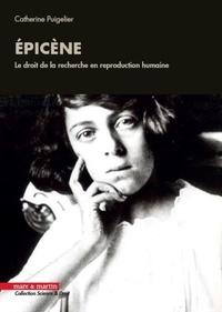 Catherine Puigelier - Epicène - Le droit de la recherche en reproduction humaine.