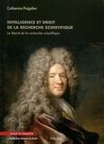 Catherine Puigelier - Intelligence et droit de la recherche scientifique - La liberté de la recherche scientifique.
