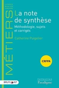 Catherine Puigelier - La note de synthèse - Méthodologie, sujets et corrigés.