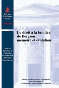 Catherine Puigelier et Bertrand Saint-Sernin - Le droit à la lumière de Bergson : mémoire et évolution.