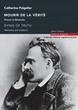 Catherine Puigelier - Mourir de la vérité - Preuve et Nietzsche.