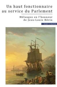 Catherine Puigelier - Un haut fonctionnaire au service du Parlement - Mélanges en l'honneur de Jean-Louis Hérin.