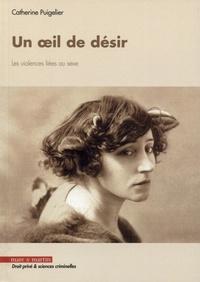 Catherine Puigelier - Un oeil de désir - Les violences liées au sexe.