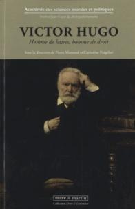 Catherine Puigelier et Pierre Mazeaud - Victor Hugo - Homme de lettre, homme de droit.